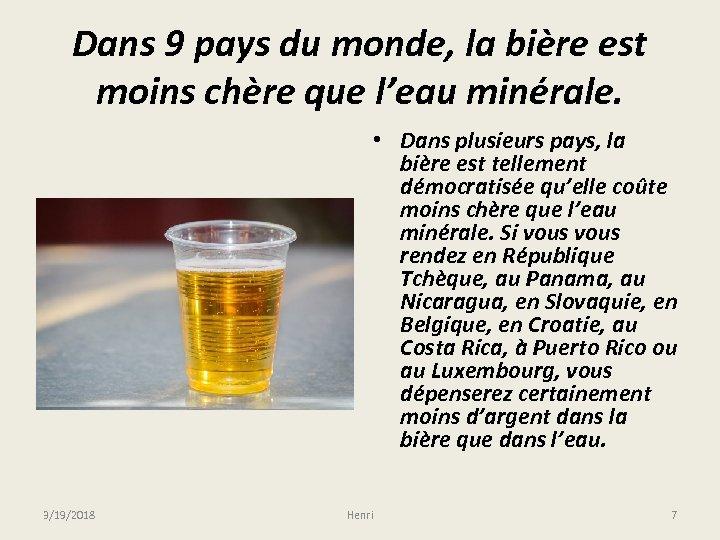 Dans 9 pays du monde, la bière est moins chère que l'eau minérale. •