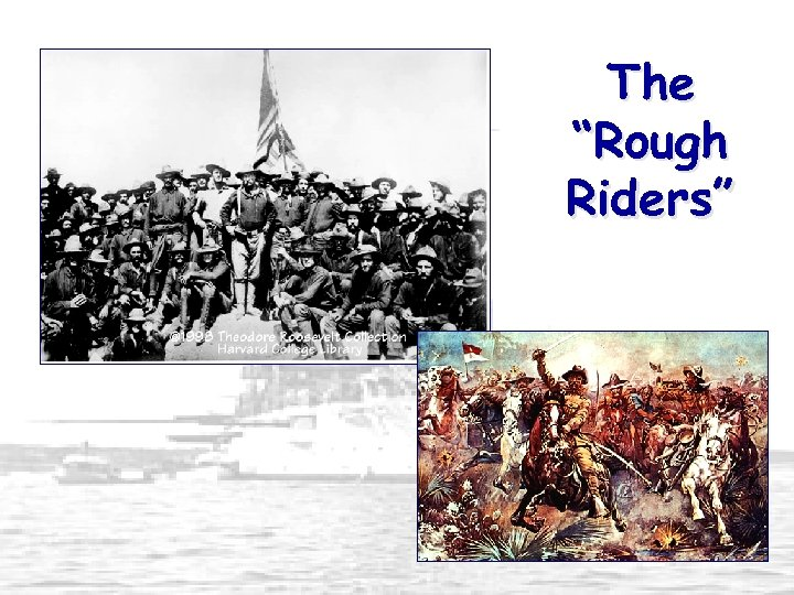 "The ""Rough Riders"""