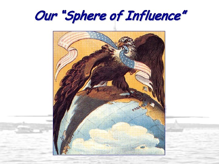 "Our ""Sphere of Influence"""