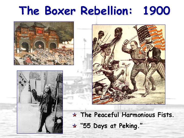 "The Boxer Rebellion: 1900 The Peaceful Harmonious Fists. "" 55 Days at Peking. """