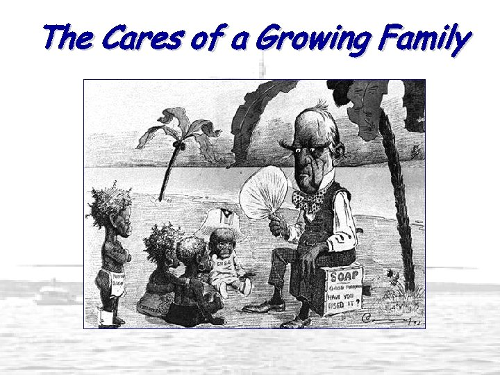The Cares of a Growing Family