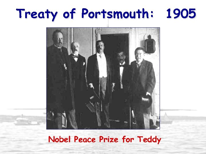 Treaty of Portsmouth: 1905 Nobel Peace Prize for Teddy