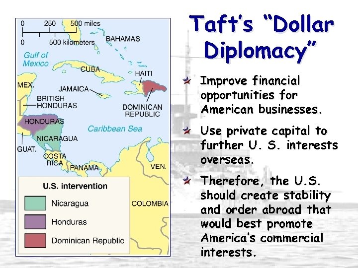 "Taft's ""Dollar Diplomacy"" Improve financial opportunities for American businesses. Use private capital to further"