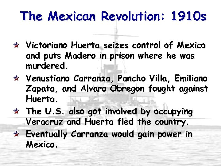 The Mexican Revolution: 1910 s Victoriano Huerta seizes control of Mexico and puts Madero