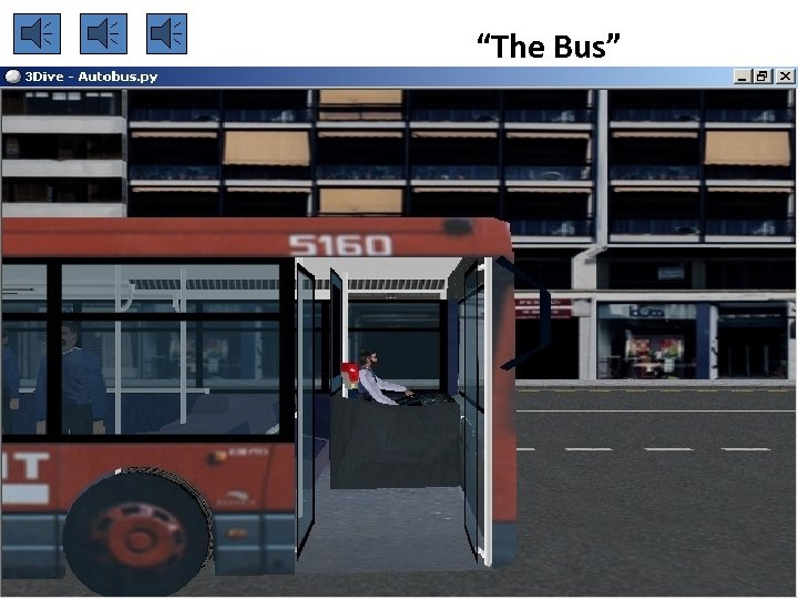 """""""The Bus"""""""