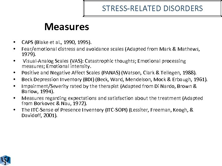 STRESS-RELATED DISORDERS Measures • • CAPS (Blake et al. , 1990, 1995). Fear/emotional distress