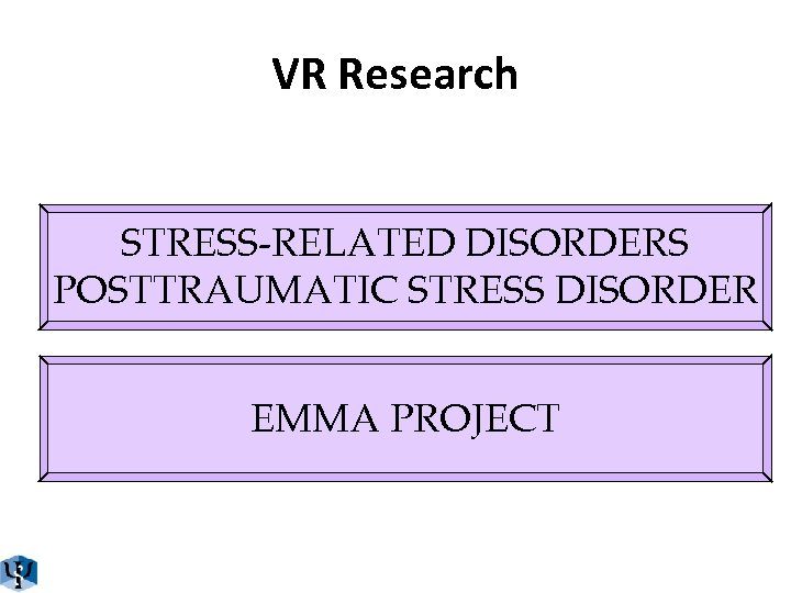 VR Research STRESS-RELATED DISORDERS POSTTRAUMATIC STRESS DISORDER EMMA PROJECT