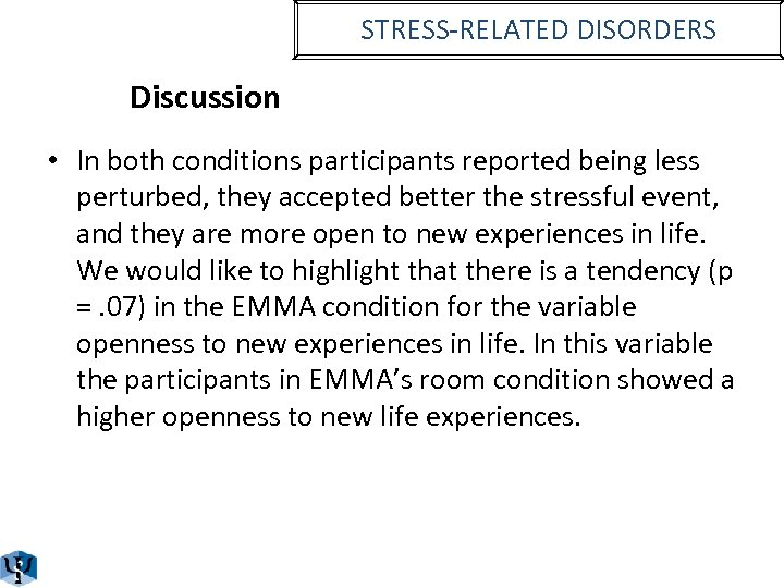 STRESS-RELATED DISORDERS Discussion • In both conditions participants reported being less perturbed, they accepted