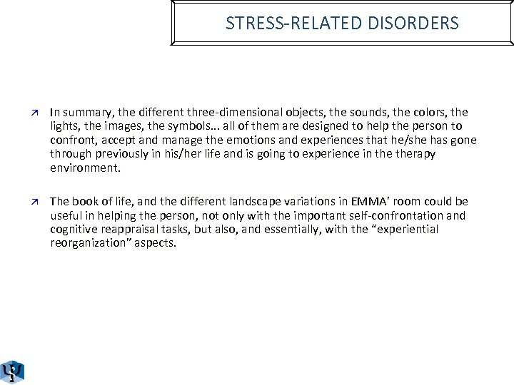 STRESS-RELATED DISORDERS ä In summary, the different three-dimensional objects, the sounds, the colors, the