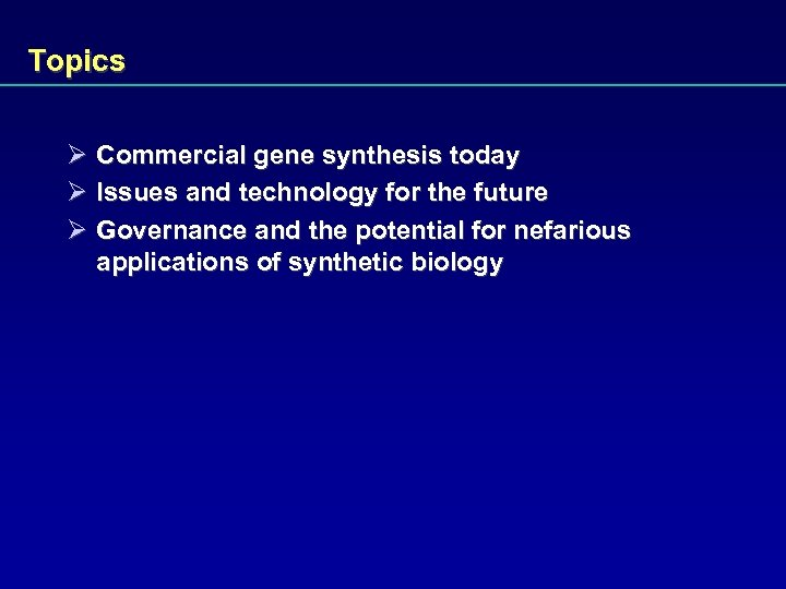 Topics Ø Commercial gene synthesis today Ø Issues and technology for the future Ø