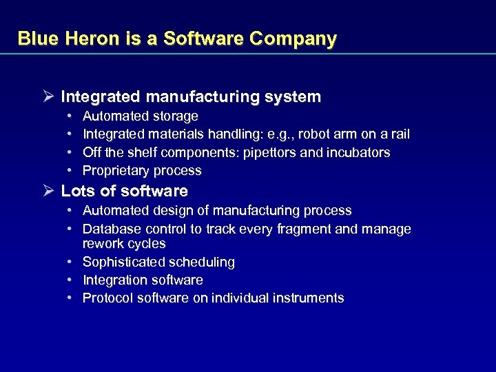 Blue Heron is a Software Company Ø Integrated manufacturing system • • Automated storage