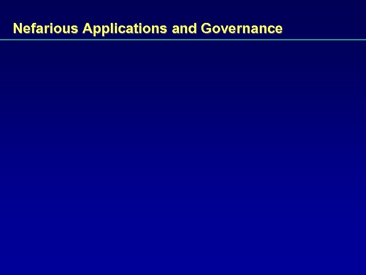 Nefarious Applications and Governance