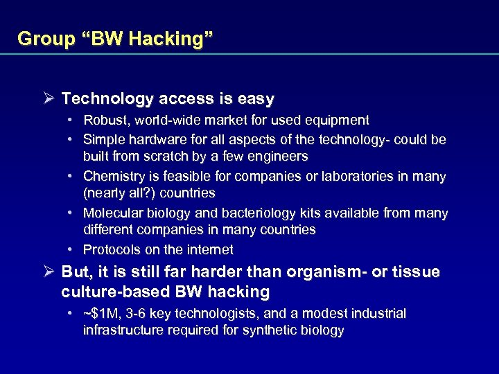 "Group ""BW Hacking"" Ø Technology access is easy • Robust, world-wide market for used"