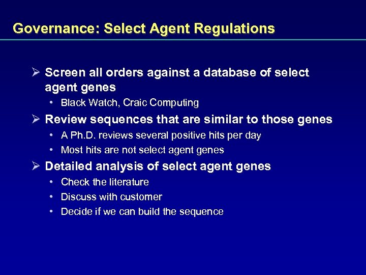 Governance: Select Agent Regulations Ø Screen all orders against a database of select agent