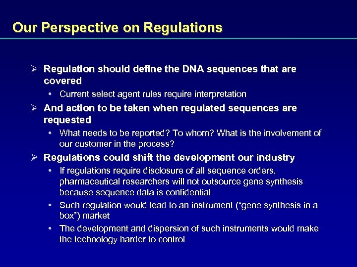 Our Perspective on Regulations Ø Regulation should define the DNA sequences that are covered