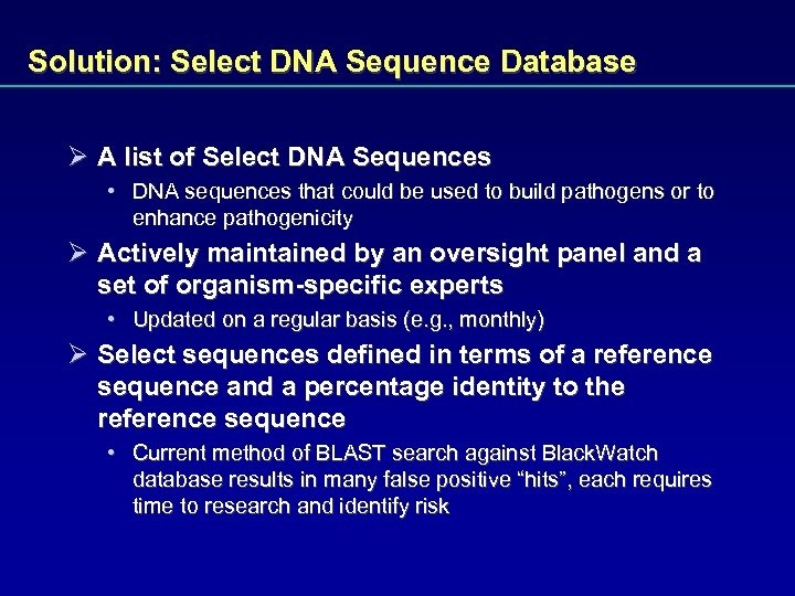 Solution: Select DNA Sequence Database Ø A list of Select DNA Sequences • DNA