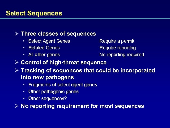 Select Sequences Ø Three classes of sequences • • • Select Agent Genes Related
