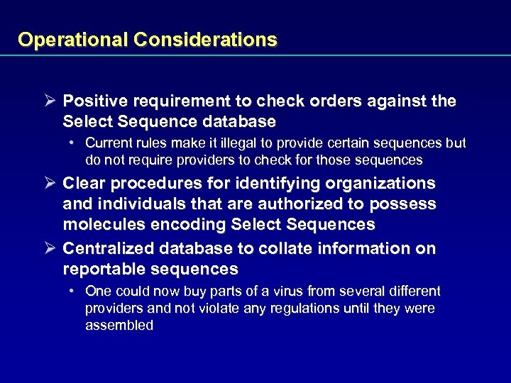 Operational Considerations Ø Positive requirement to check orders against the Select Sequence database •