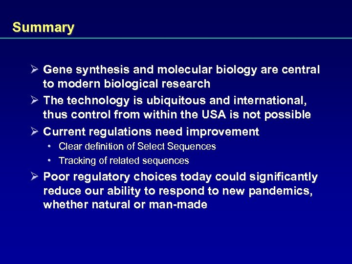 Summary Ø Gene synthesis and molecular biology are central to modern biological research Ø