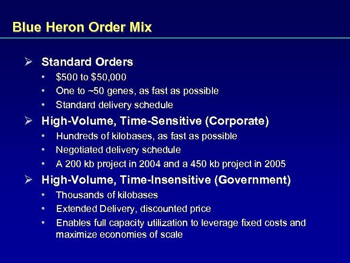 Blue Heron Order Mix Ø Standard Orders • • • $500 to $50, 000
