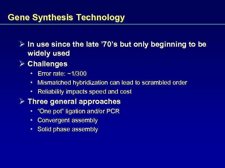 Gene Synthesis Technology Ø In use since the late ' 70's but only beginning