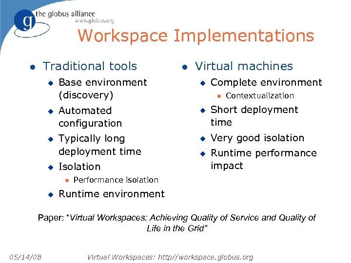 Workspace Implementations Traditional tools l u u Base environment (discovery) Virtual machines u u
