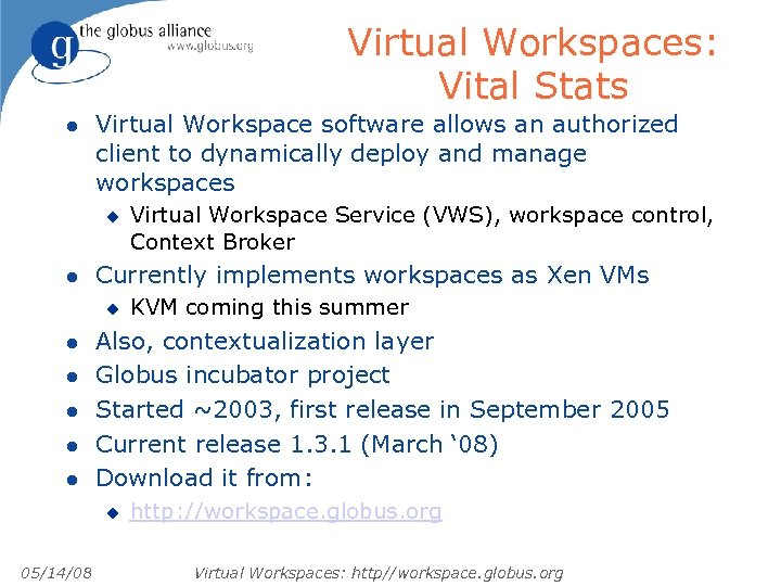 Virtual Workspaces: Vital Stats l Virtual Workspace software allows an authorized client to dynamically