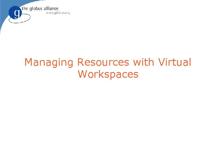Managing Resources with Virtual Workspaces