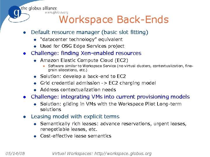 """Workspace Back-Ends l Default resource manager (basic slot fitting) u u l """"datacenter technology"""""""