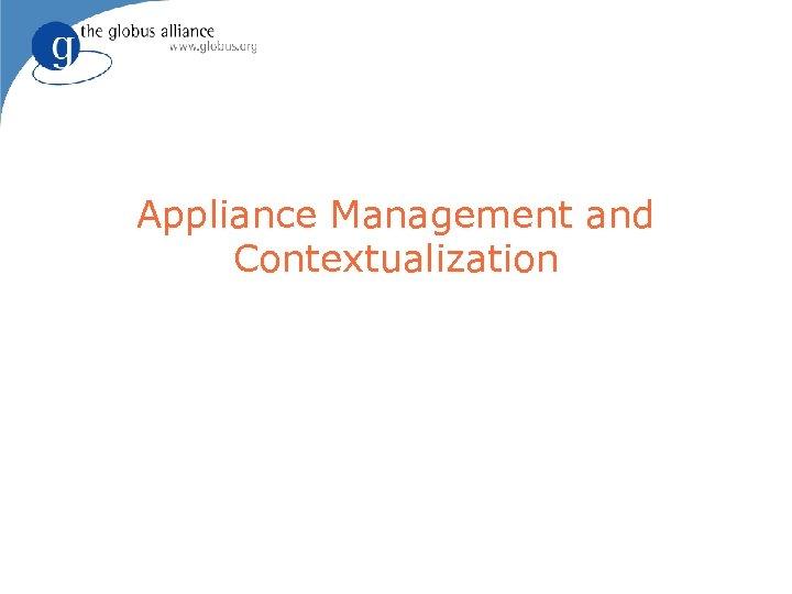 Appliance Management and Contextualization