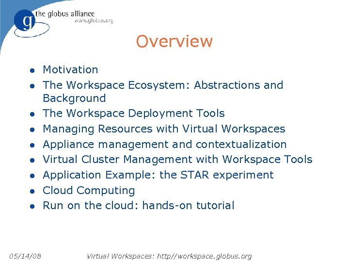 Overview l l l l l 05/14/08 Motivation The Workspace Ecosystem: Abstractions and Background