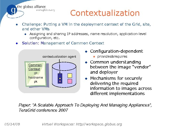 Contextualization Challenge: Putting a VM in the deployment context of the Grid, site, and