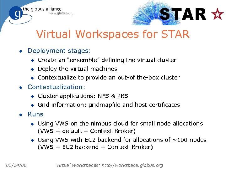 Virtual Workspaces for STAR l Deployment stages: u u Deploy the virtual machines u