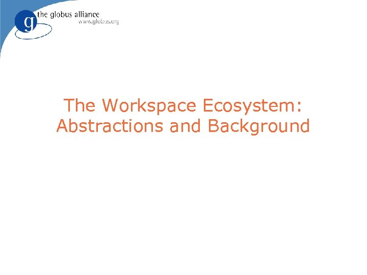 The Workspace Ecosystem: Abstractions and Background