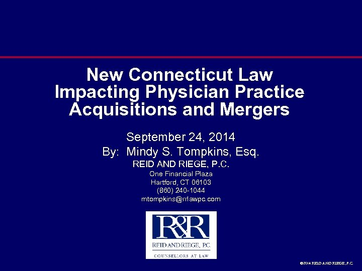 New Connecticut Law Impacting Physician Practice Acquisitions and Mergers September 24, 2014 By: Mindy