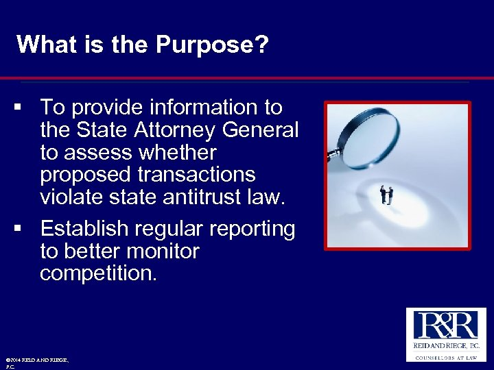 What is the Purpose? § To provide information to the State Attorney General to