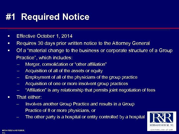 #1 Required Notice § § § Effective October 1, 2014 Requires 30 days prior