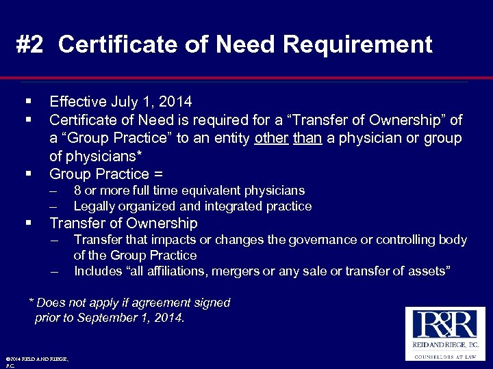 #2 Certificate of Need Requirement § § § Effective July 1, 2014 Certificate of