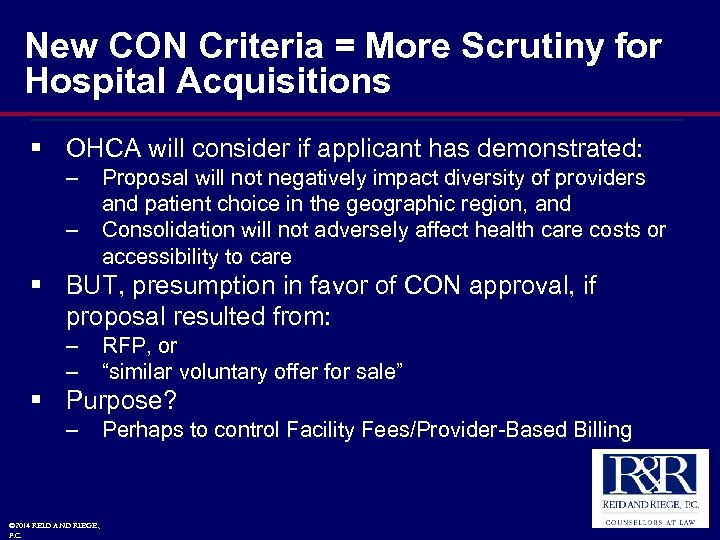 New CON Criteria = More Scrutiny for Hospital Acquisitions § OHCA will consider if