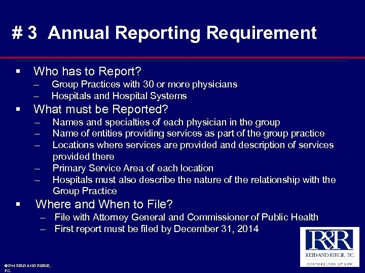 # 3 Annual Reporting Requirement § Who has to Report? – – § Group