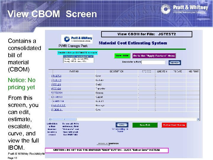 View CBOM Screen Contains a consolidated bill of material (CBOM) Notice: No pricing yet