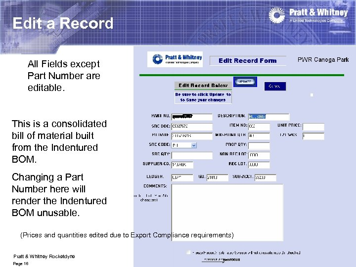 Edit a Record All Fields except Part Number are editable. This is a consolidated