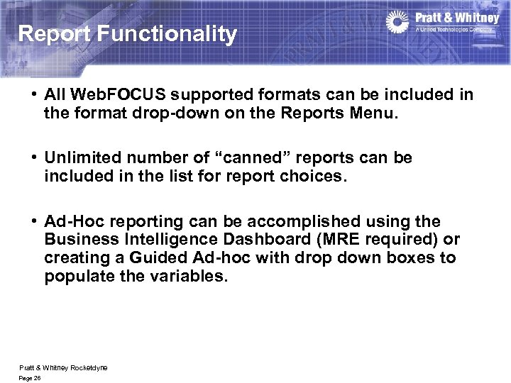 Report Functionality • All Web. FOCUS supported formats can be included in the format