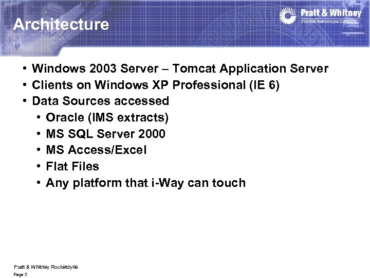 Architecture • Windows 2003 Server – Tomcat Application Server • Clients on Windows XP