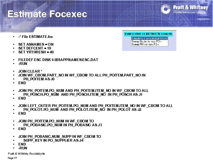 Estimate Focexec • -* File ESTIMATE. fex • • • SET ASNAMES = ON