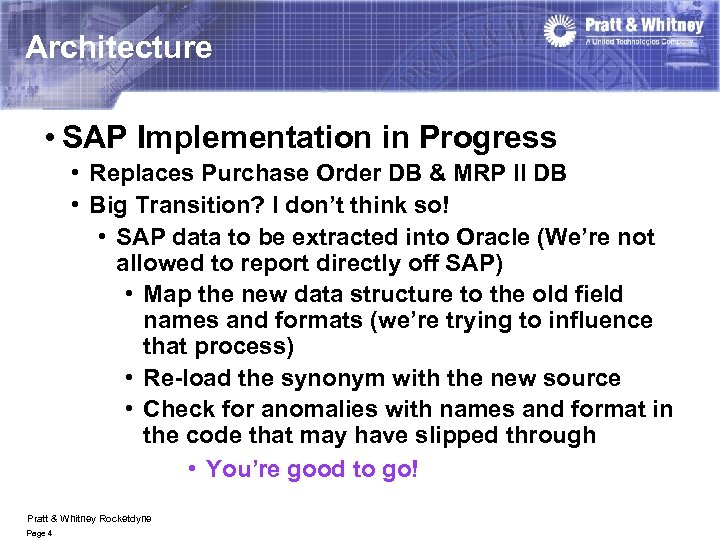 Architecture • SAP Implementation in Progress • Replaces Purchase Order DB & MRP II