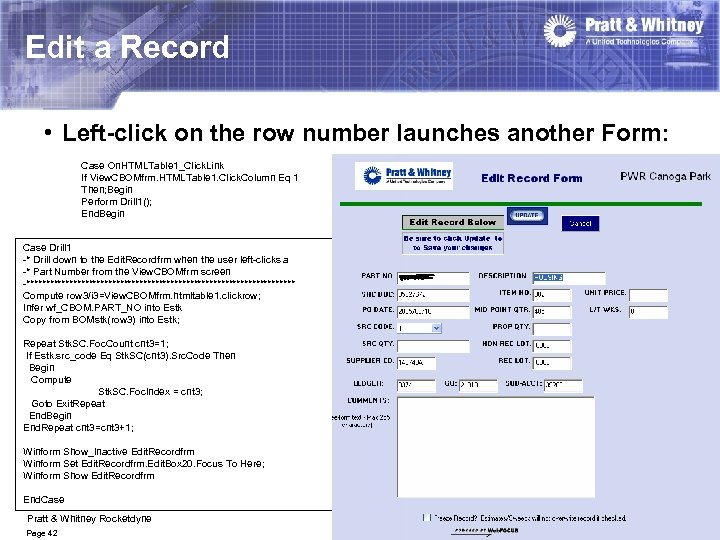 Edit a Record • Left-click on the row number launches another Form: Case On.