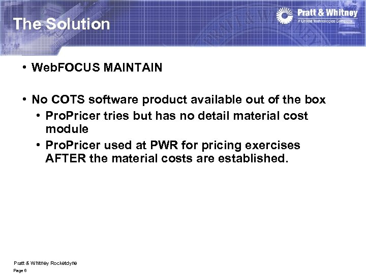The Solution • Web. FOCUS MAINTAIN • No COTS software product available out of