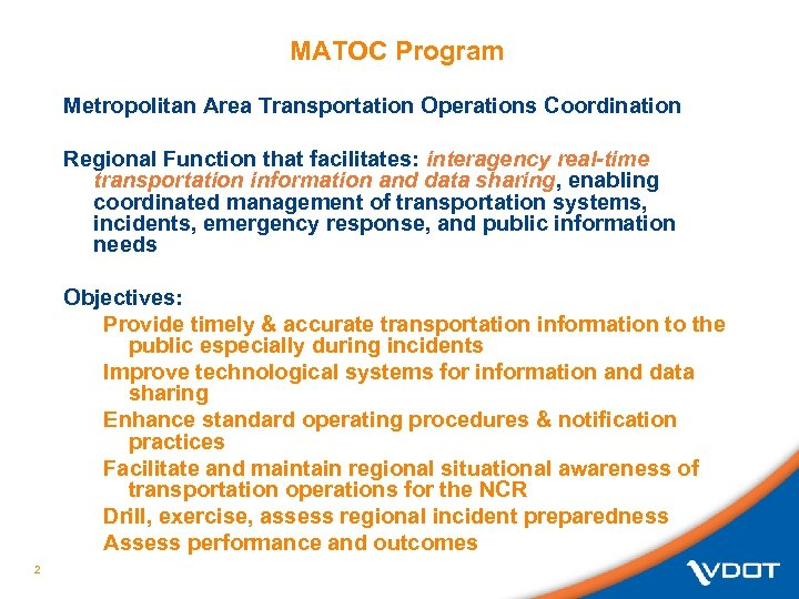 MATOC Program Metropolitan Area Transportation Operations Coordination Regional Function that facilitates: interagency real-time transportation