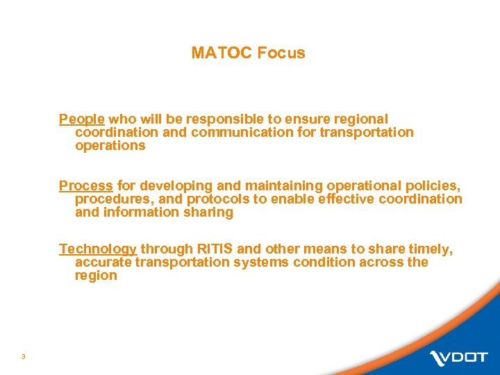 MATOC Focus People who will be responsible to ensure regional coordination and communication for